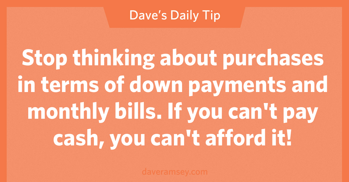 If you can't pay cash, you can't afford it.